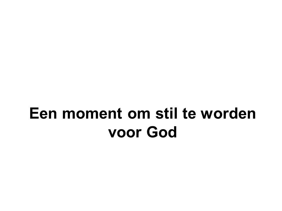 Een moment om stil te worden voor God