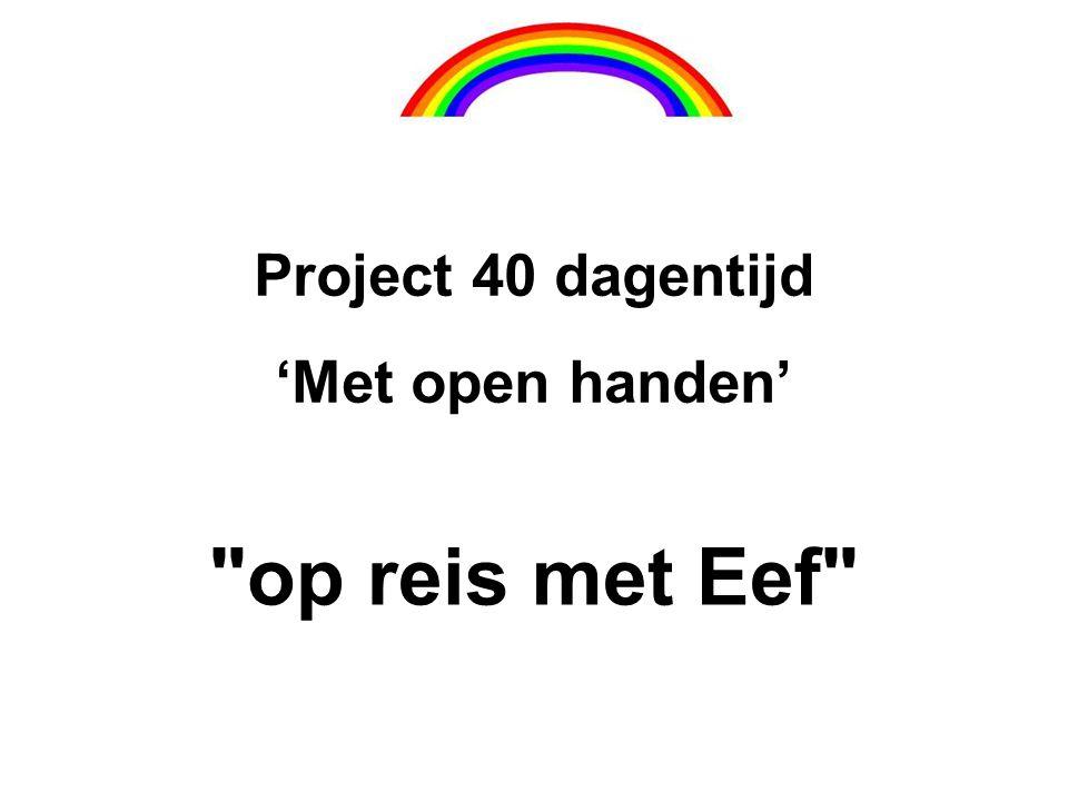 Project 40 dagentijd 'Met open handen' op reis met Eef 19