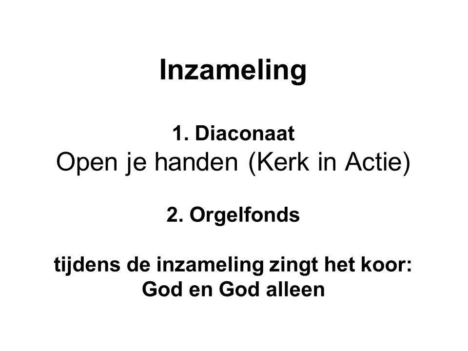 Inzameling 1. Diaconaat Open je handen (Kerk in Actie) 2