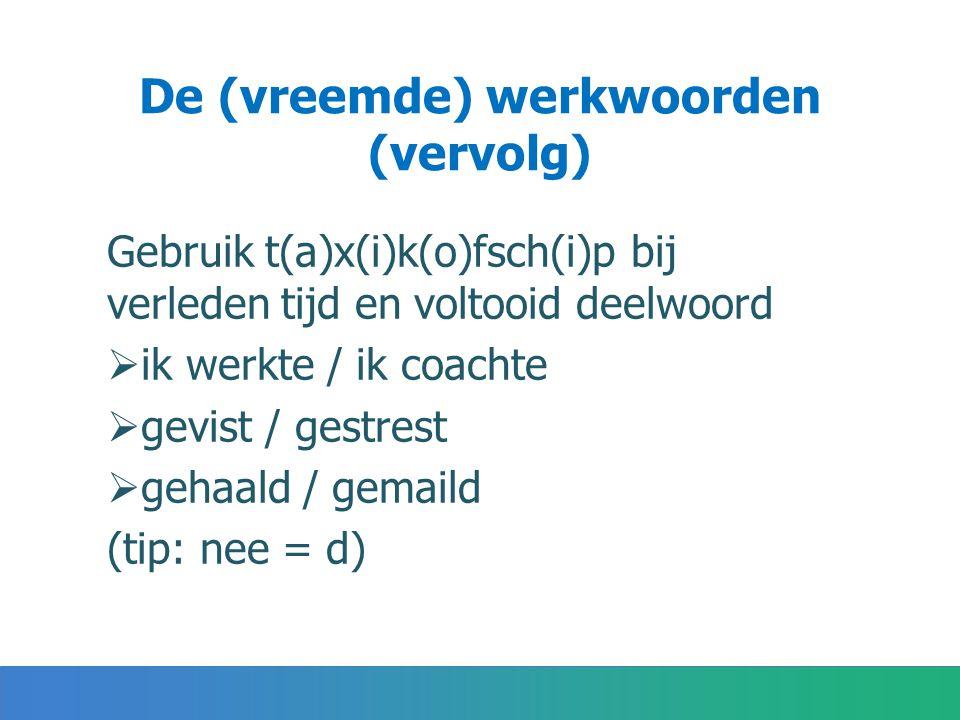 De (vreemde) werkwoorden (vervolg)