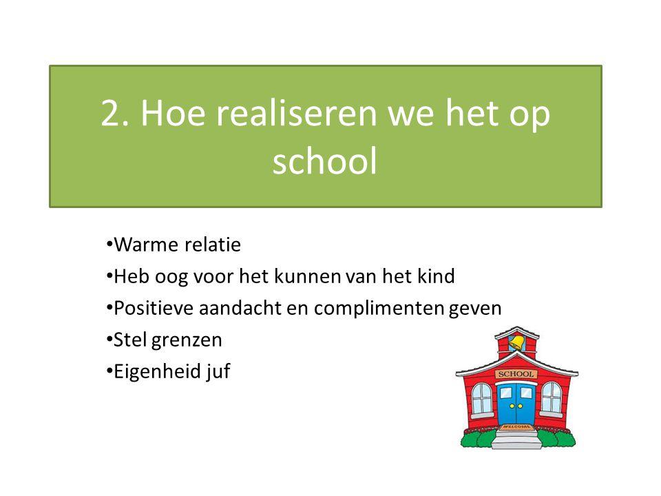 2. Hoe realiseren we het op school