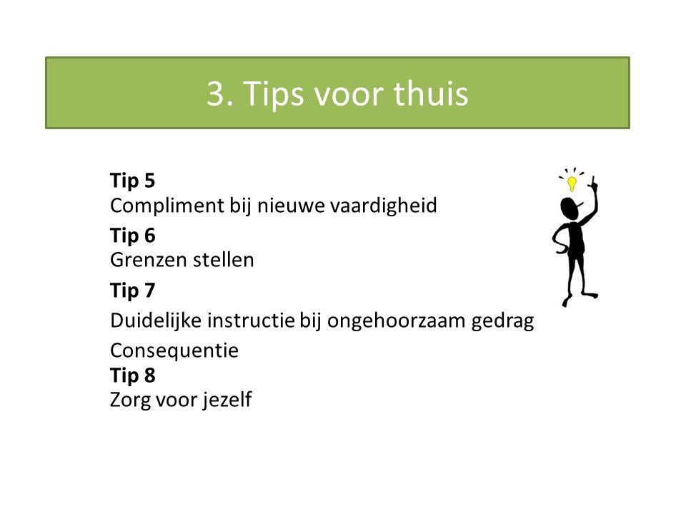 3. Tips voor thuis Tip 5 Compliment bij nieuwe vaardigheid