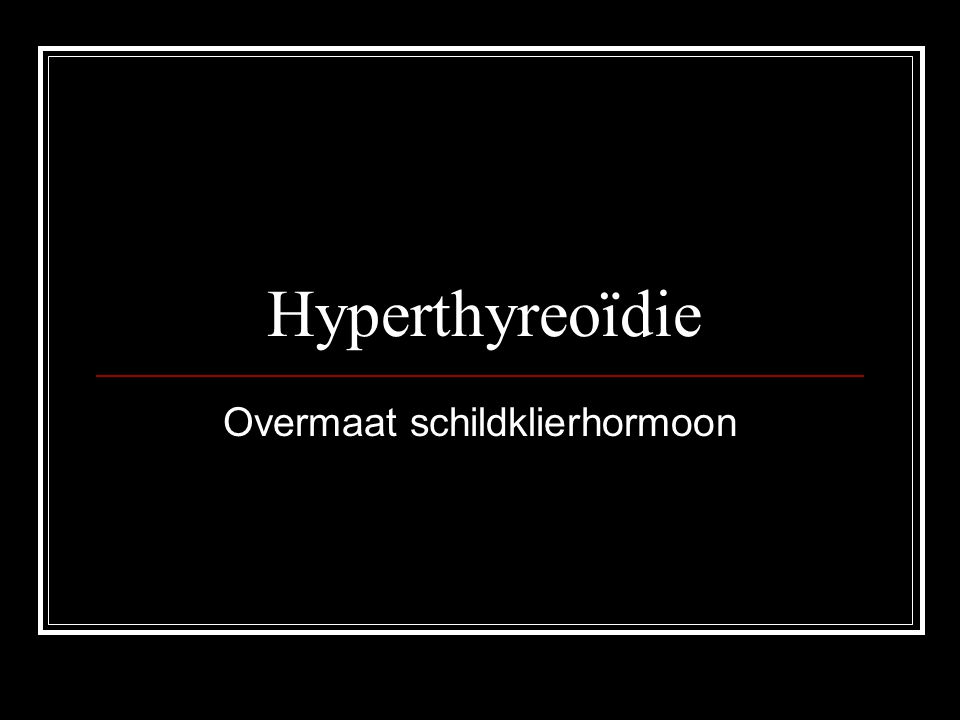 Overmaat schildklierhormoon