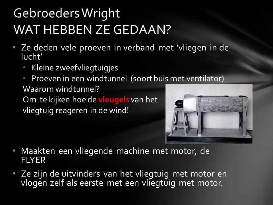 Gebroeders Wright WAT HEBBEN ZE GEDAAN