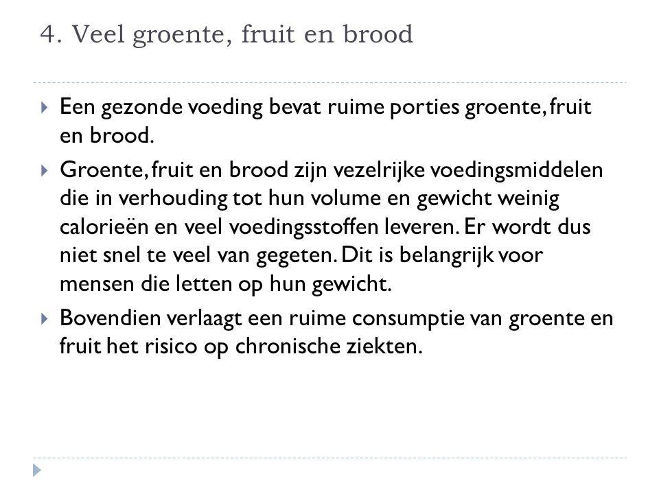 4. Veel groente, fruit en brood