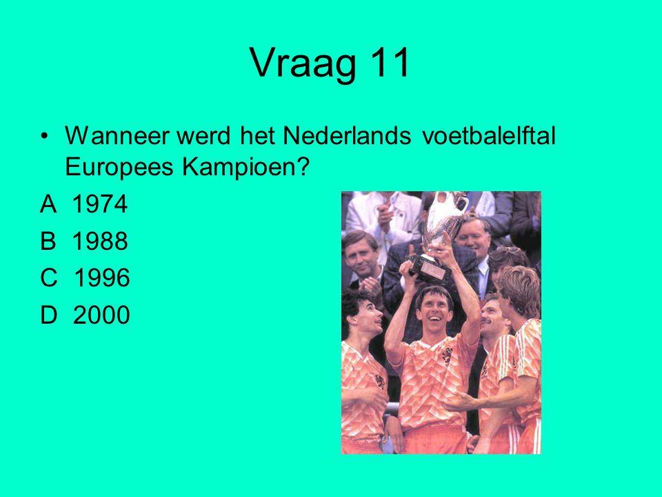 Vraag 11 Wanneer werd het Nederlands voetbalelftal Europees Kampioen