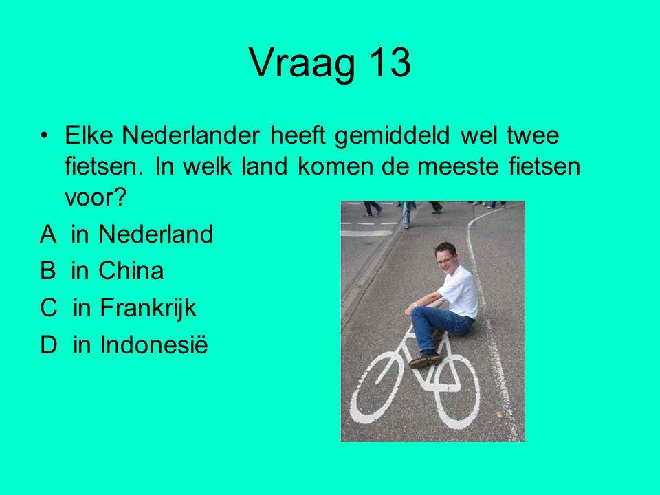 Vraag 13 Elke Nederlander heeft gemiddeld wel twee fietsen. In welk land komen de meeste fietsen voor