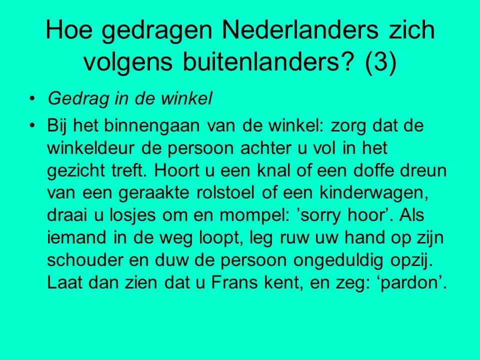 Hoe gedragen Nederlanders zich volgens buitenlanders (3)