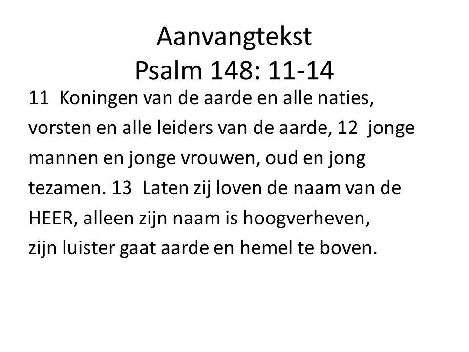 Aanvangtekst Psalm 148: 11-14