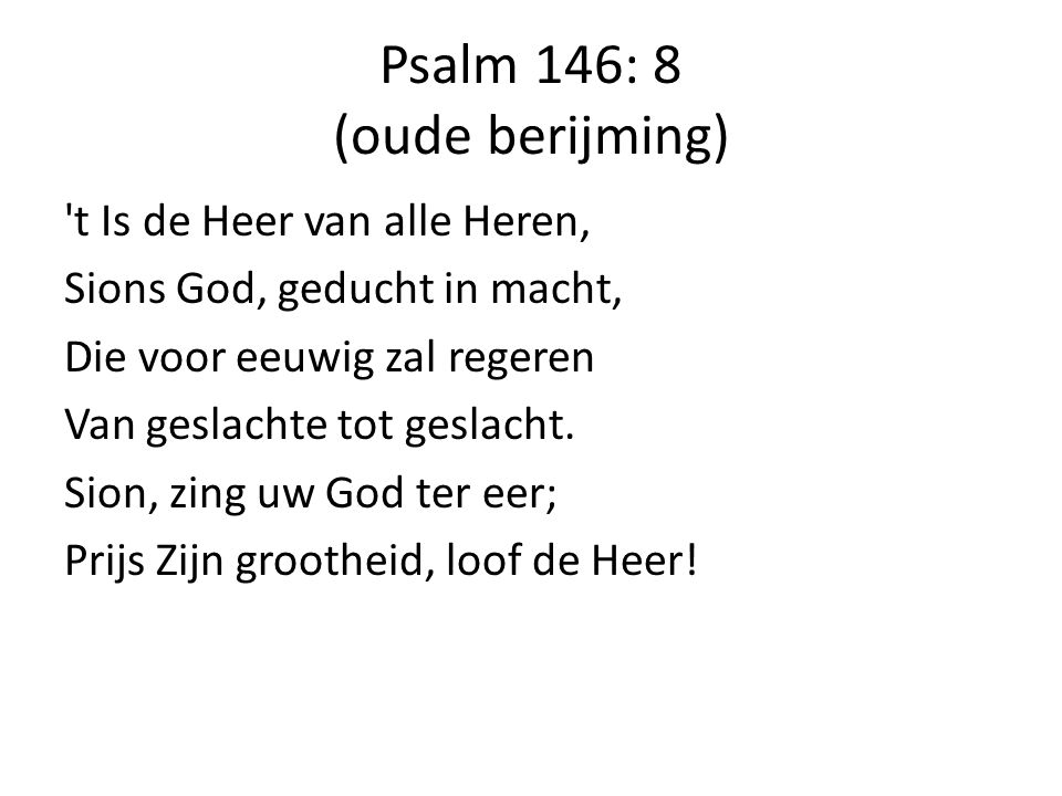 Psalm 146: 8 (oude berijming)