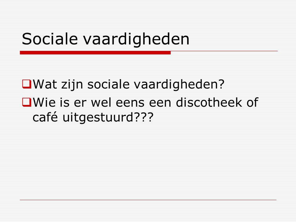 Sociale vaardigheden Wat zijn sociale vaardigheden