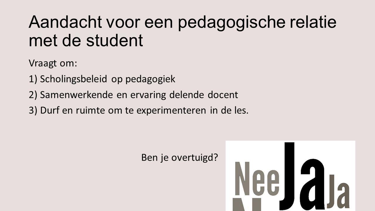 Aandacht voor een pedagogische relatie met de student