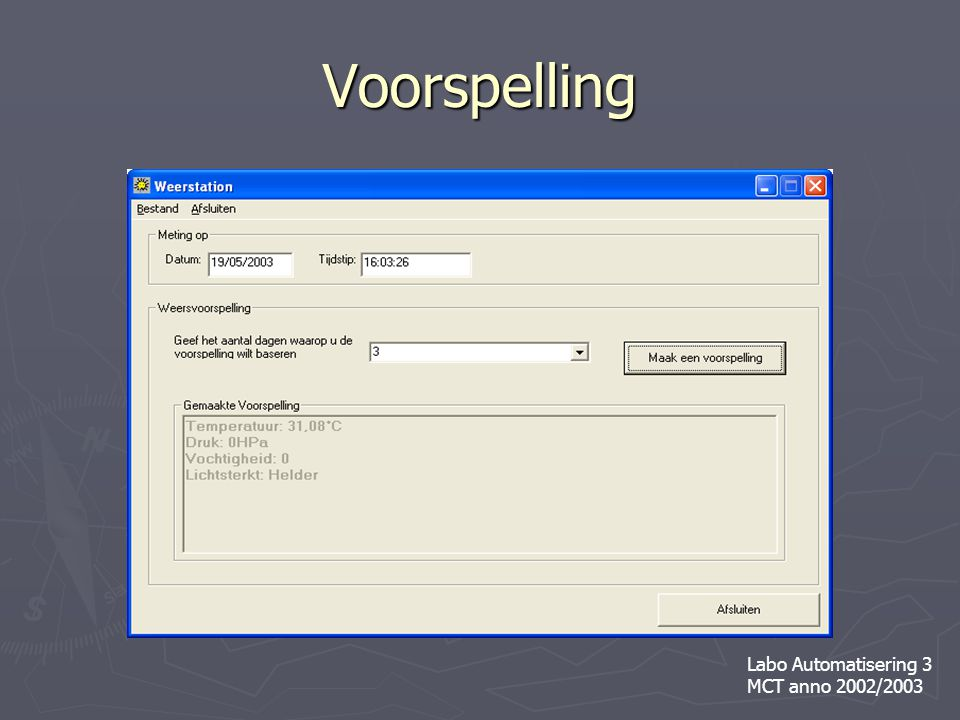 Voorspelling Labo Automatisering 3 MCT anno 2002/2003