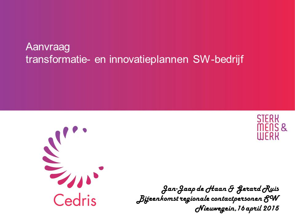 Aanvraag transformatie- en innovatieplannen SW-bedrijf