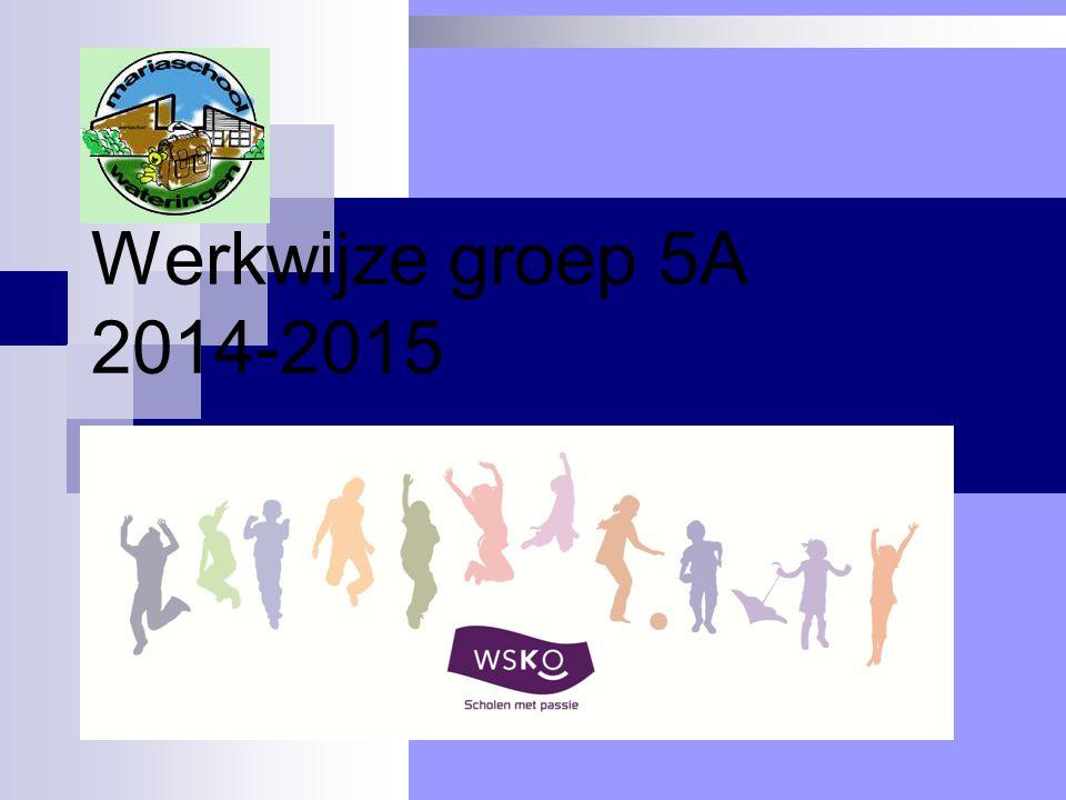 Werkwijze groep 5A 2014-2015