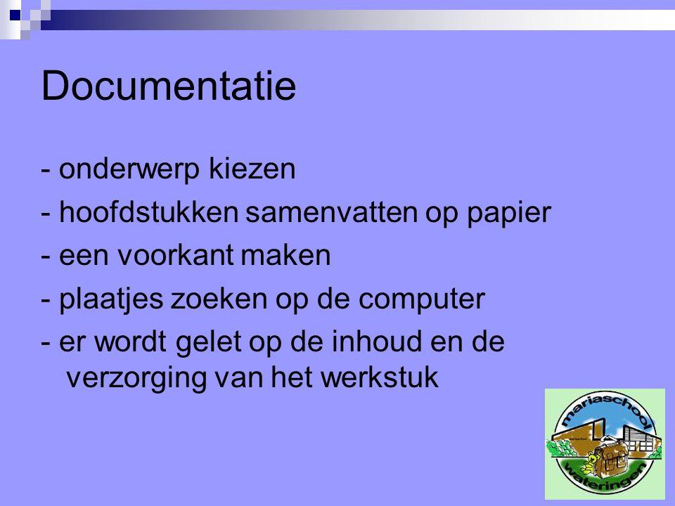 Documentatie - onderwerp kiezen - hoofdstukken samenvatten op papier