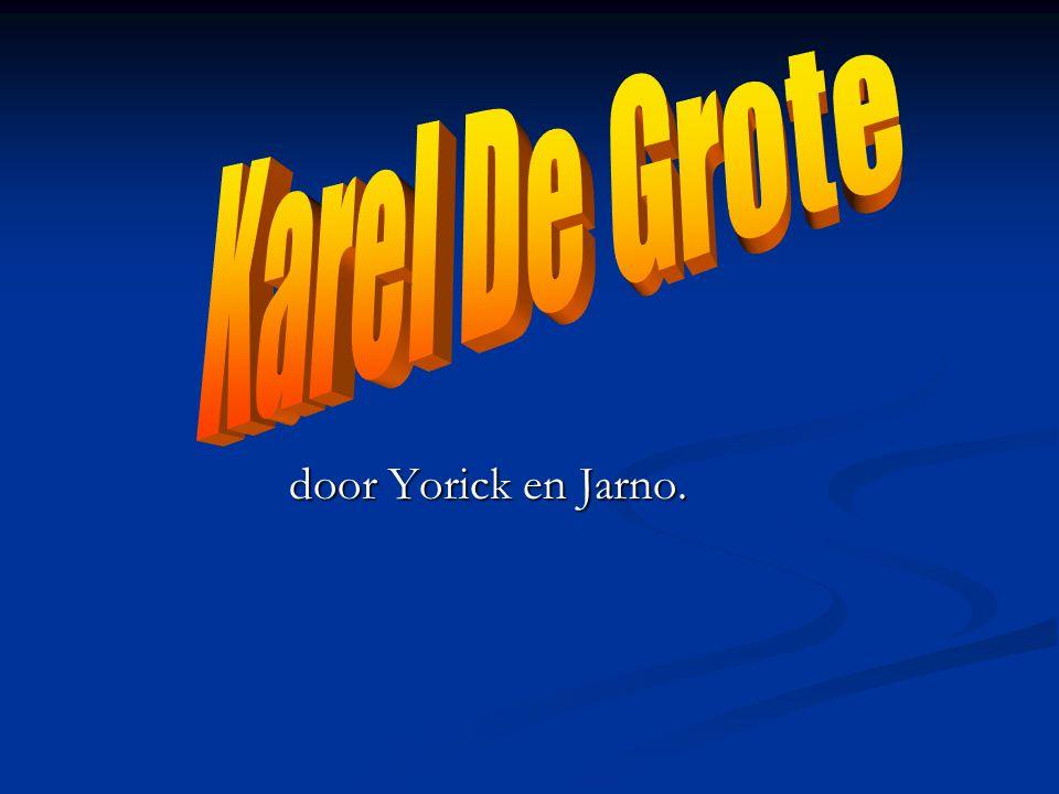Karel De Grote door Yorick en Jarno.