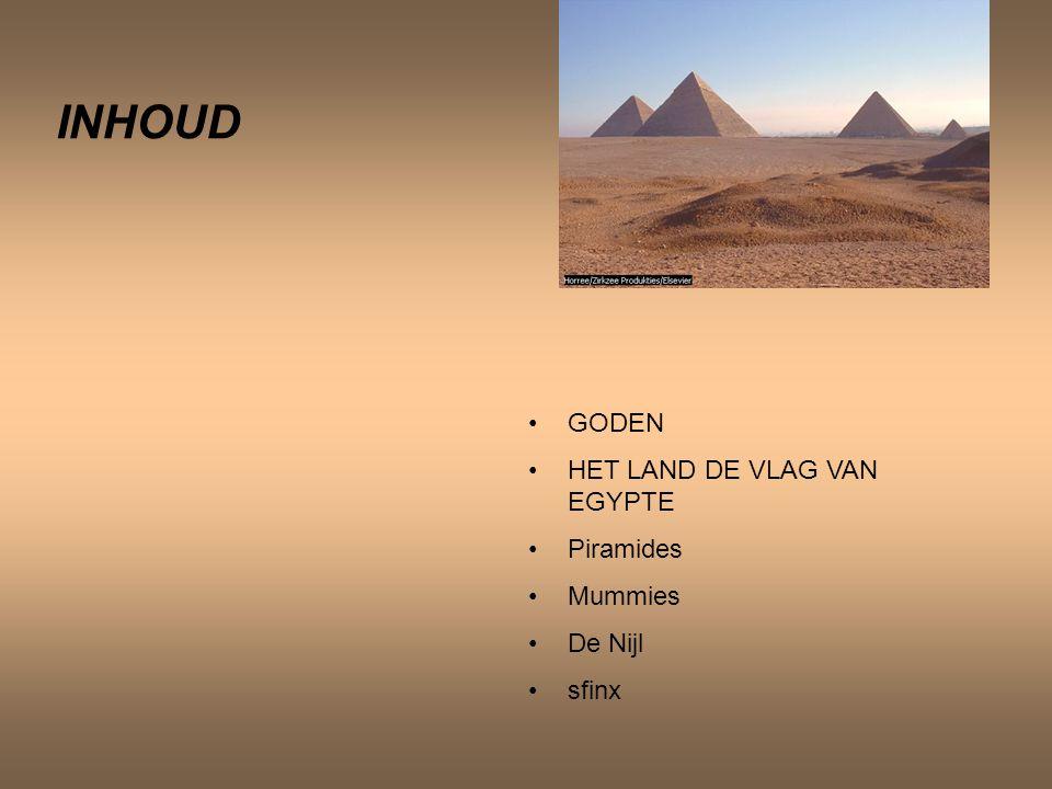 INHOUD GODEN HET LAND DE VLAG VAN EGYPTE Piramides Mummies De Nijl