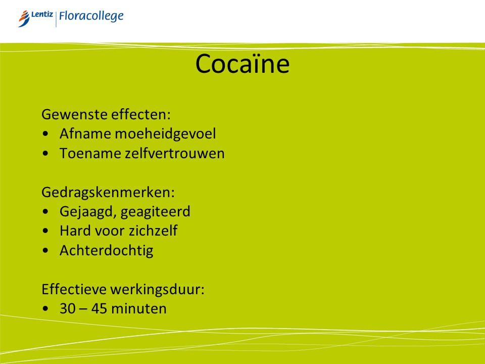 Cocaïne Gewenste effecten: Afname moeheidgevoel Toename zelfvertrouwen