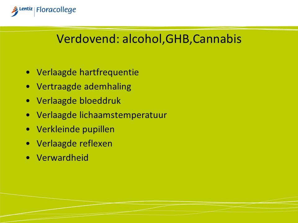 Verdovend: alcohol,GHB,Cannabis