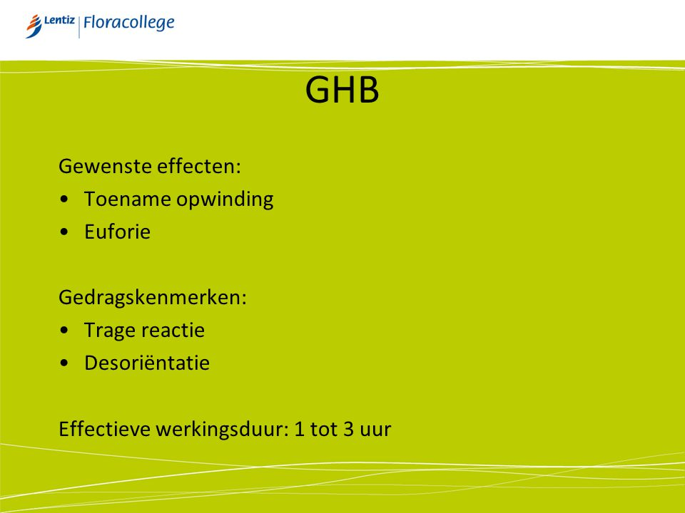 GHB Gewenste effecten: Toename opwinding Euforie Gedragskenmerken:
