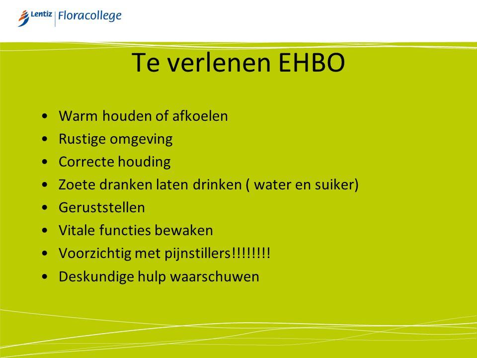 Te verlenen EHBO Warm houden of afkoelen Rustige omgeving