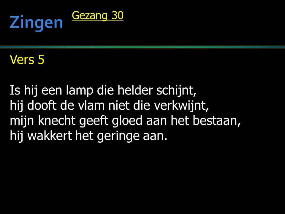 Zingen Vers 5 Is hij een lamp die helder schijnt,