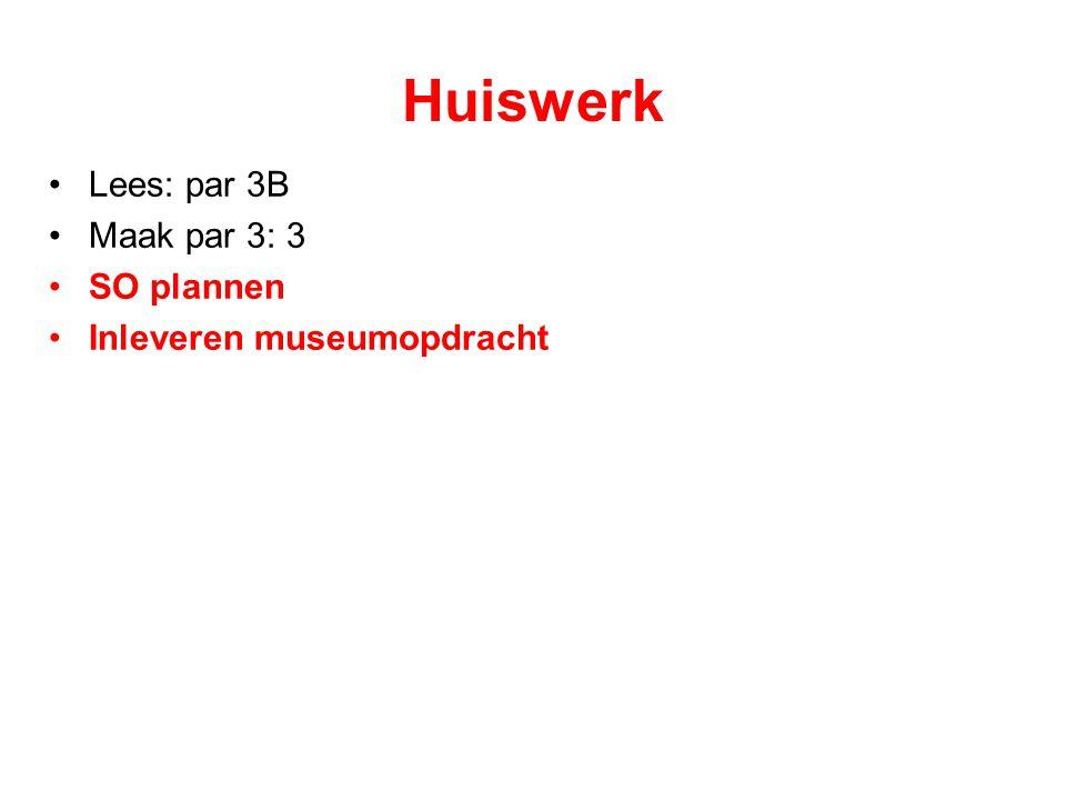 Huiswerk Lees: par 3B Maak par 3: 3 SO plannen