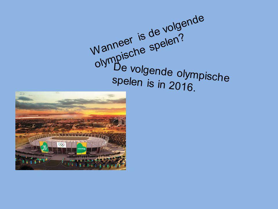 Wanneer is de volgende olympische spelen