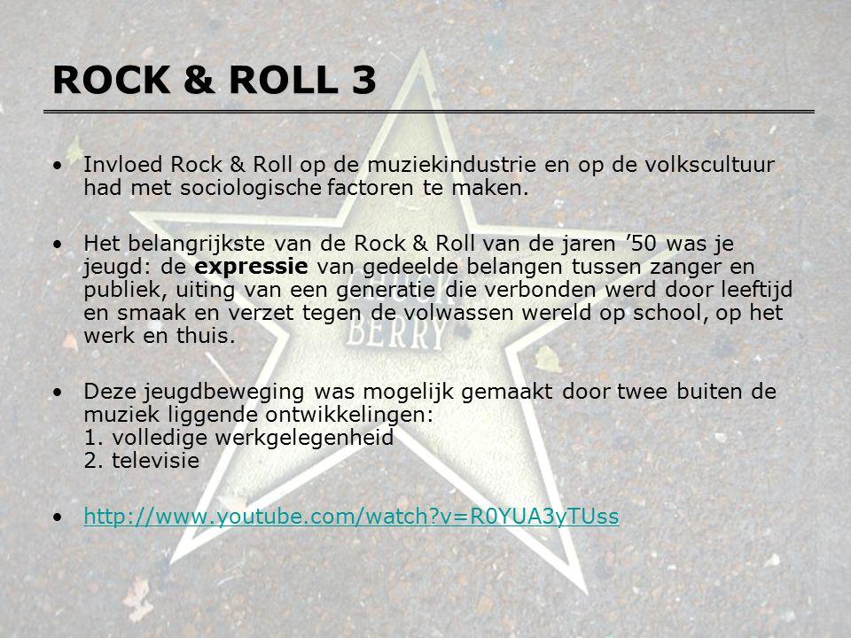 ROCK & ROLL 3 Invloed Rock & Roll op de muziekindustrie en op de volkscultuur had met sociologische factoren te maken.