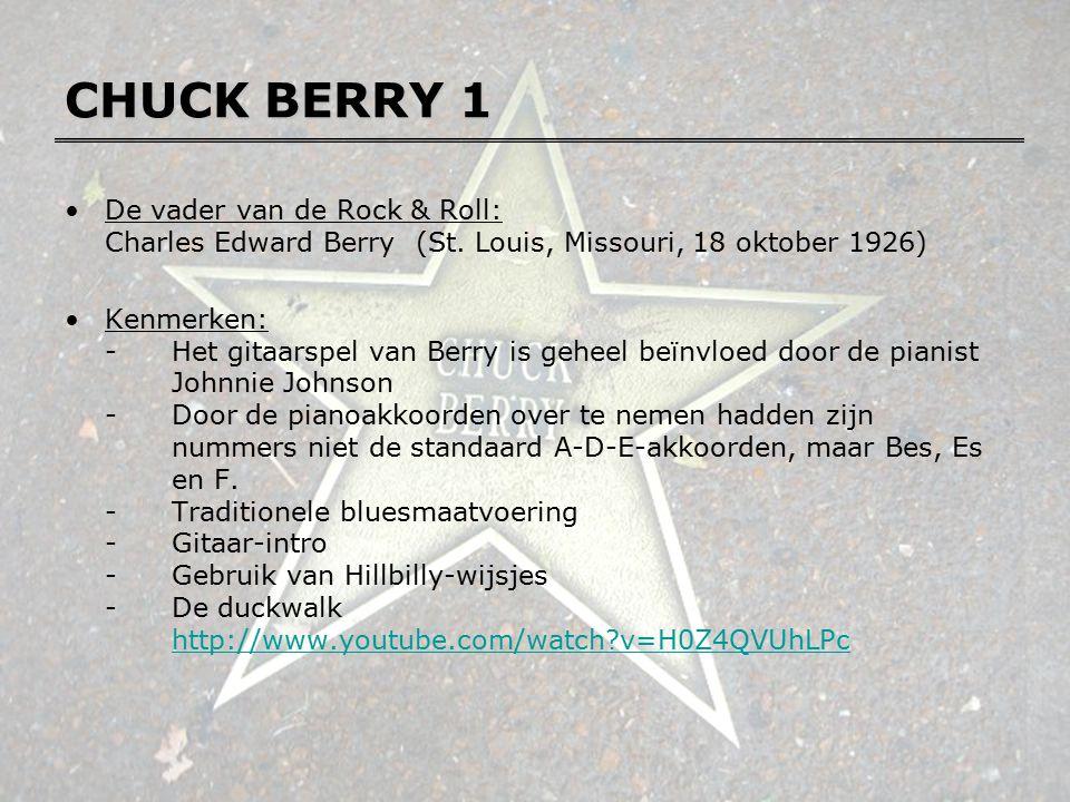 CHUCK BERRY 1 De vader van de Rock & Roll: Charles Edward Berry (St. Louis, Missouri, 18 oktober 1926)