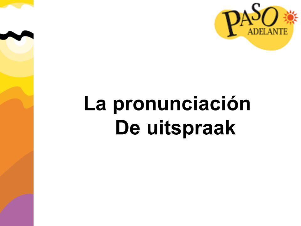 La pronunciación De uitspraak