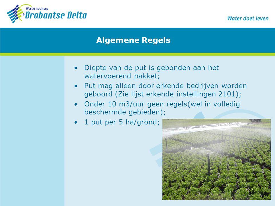 Algemene Regels Diepte van de put is gebonden aan het watervoerend pakket;