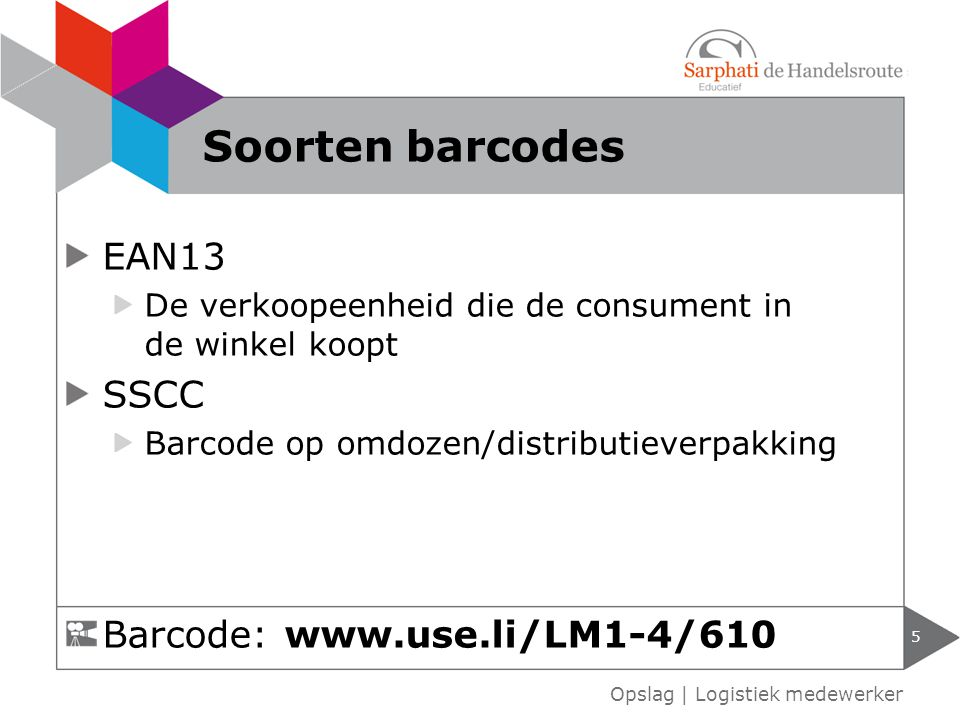 Soorten barcodes EAN13 SSCC Barcode: www.use.li/LM1-4/610
