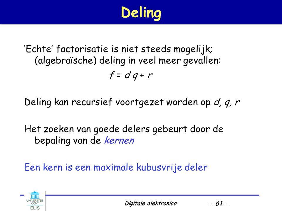 Deling 'Echte' factorisatie is niet steeds mogelijk; (algebraïsche) deling in veel meer gevallen: f = d q + r.