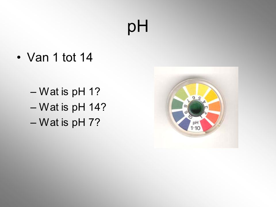 pH Van 1 tot 14 Wat is pH 1 Wat is pH 14 Wat is pH 7