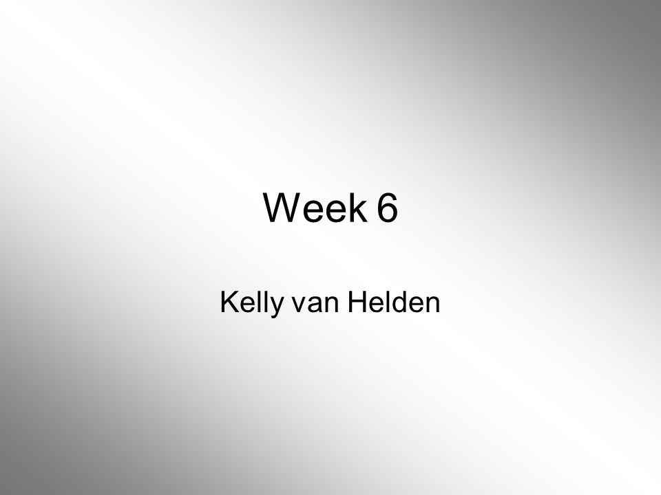 Week 6 Kelly van Helden