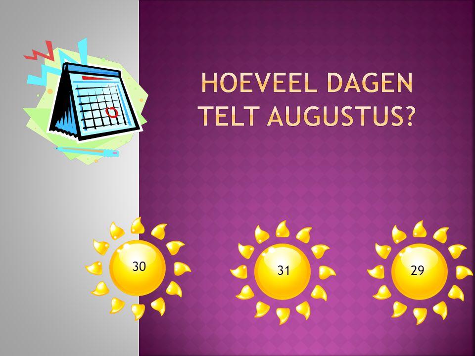 Hoeveel dagen telt augustus