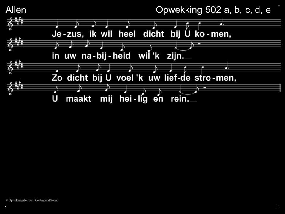 . Allen Opwekking 502 a, b, c, d, e . .
