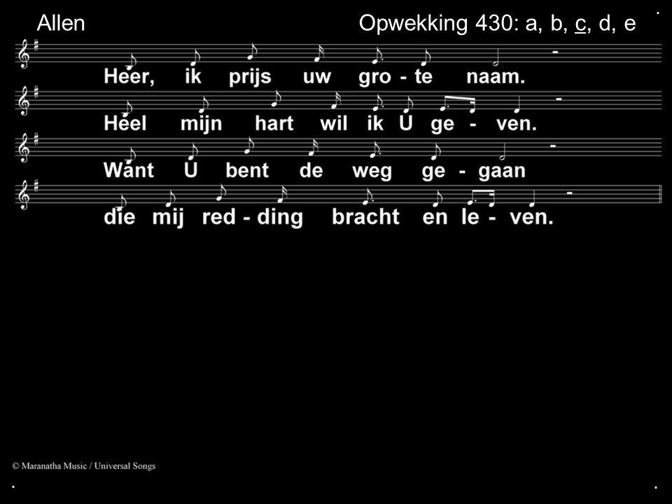 . Allen Opwekking 430: a, b, c, d, e . .