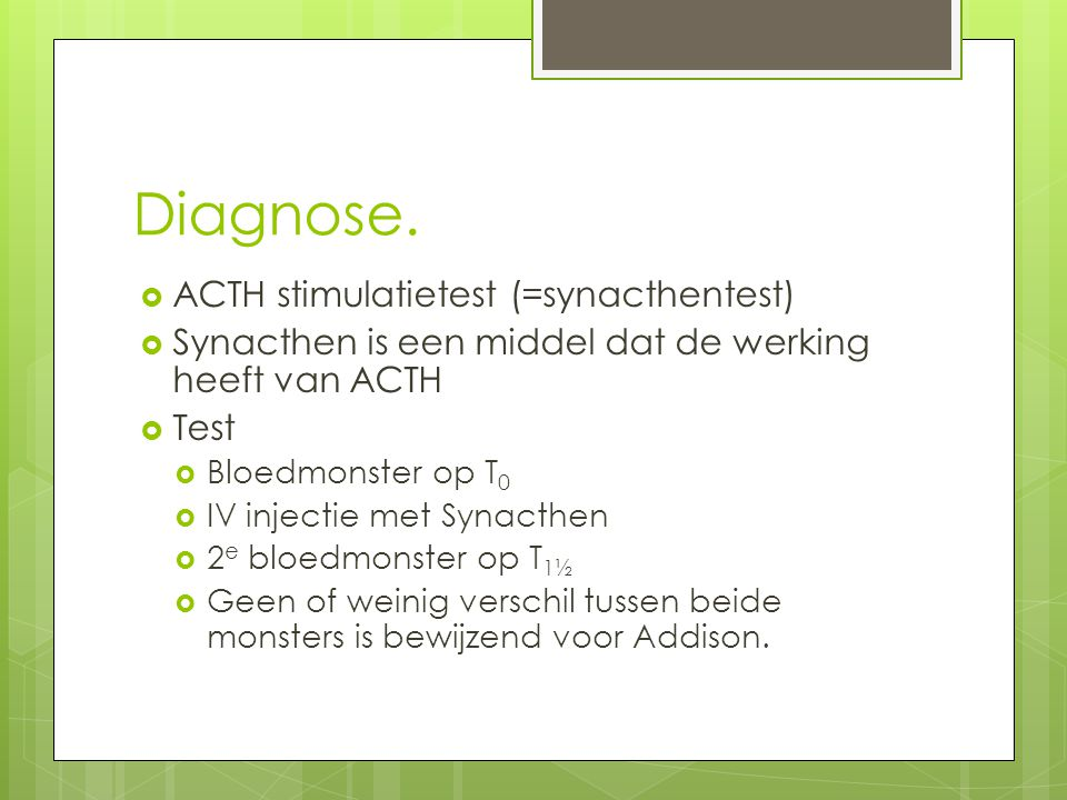 Diagnose. ACTH stimulatietest (=synacthentest)