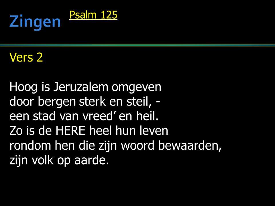 Zingen Vers 2 Hoog is Jeruzalem omgeven door bergen sterk en steil, -