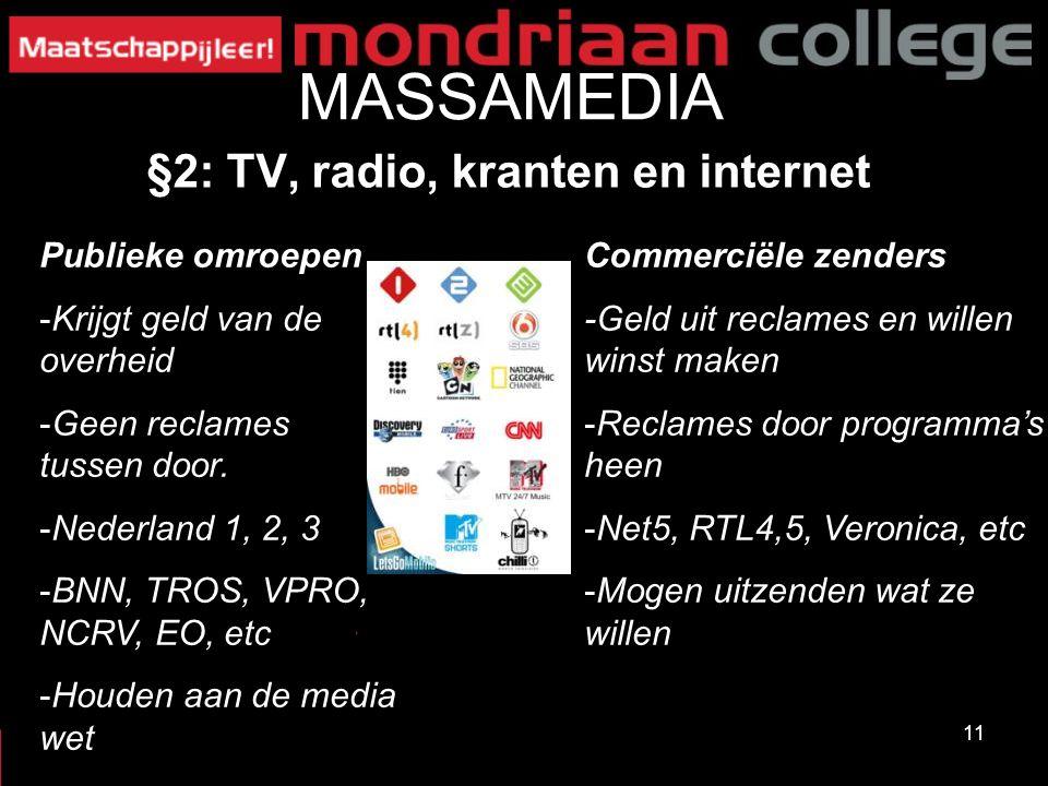 MASSAMEDIA §2: TV, radio, kranten en internet Publieke omroepen