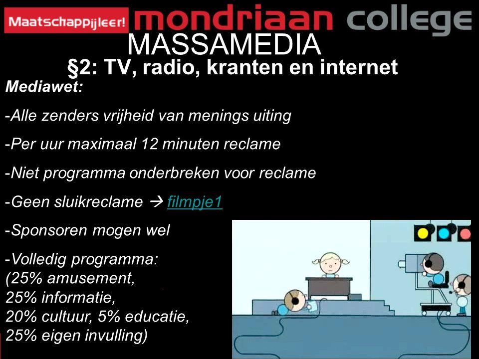 MASSAMEDIA §2: TV, radio, kranten en internet Mediawet: