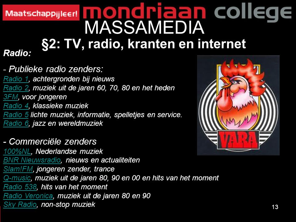 MASSAMEDIA §2: TV, radio, kranten en internet Radio: