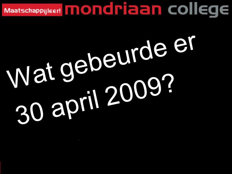 Wat gebeurde er 30 april 2009