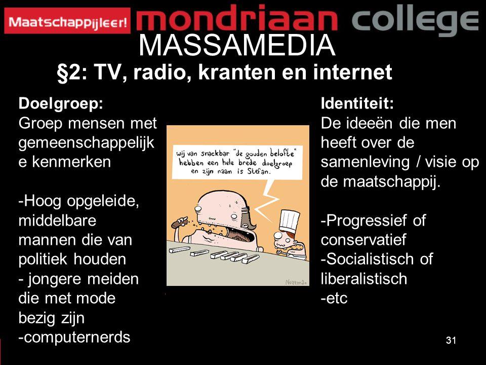 MASSAMEDIA §2: TV, radio, kranten en internet Doelgroep:
