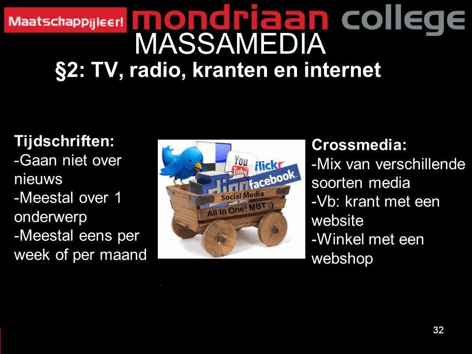 MASSAMEDIA §2: TV, radio, kranten en internet Tijdschriften: