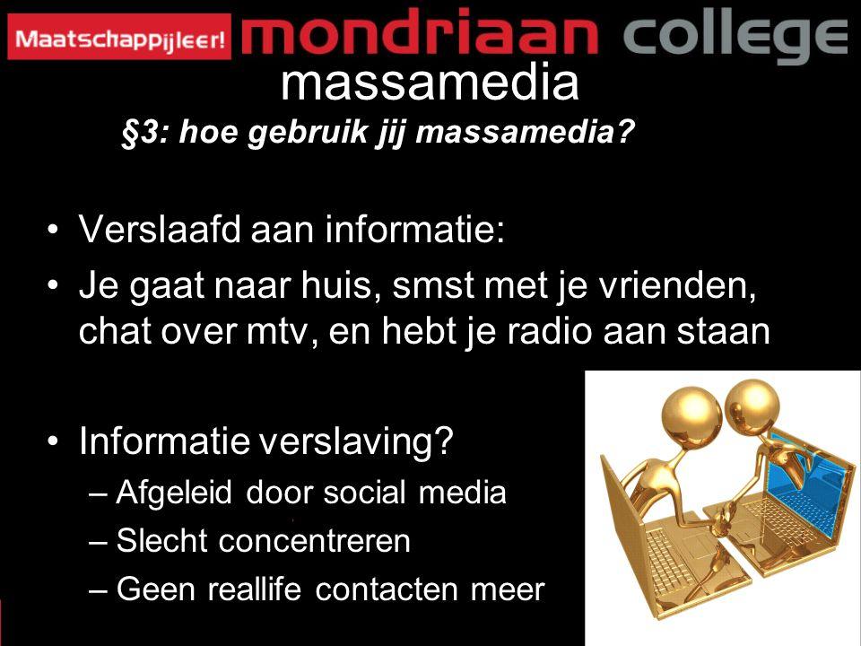 massamedia Verslaafd aan informatie: