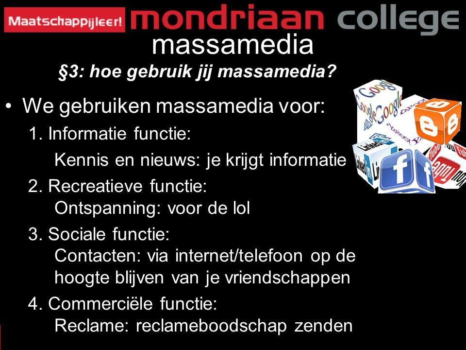 massamedia We gebruiken massamedia voor: